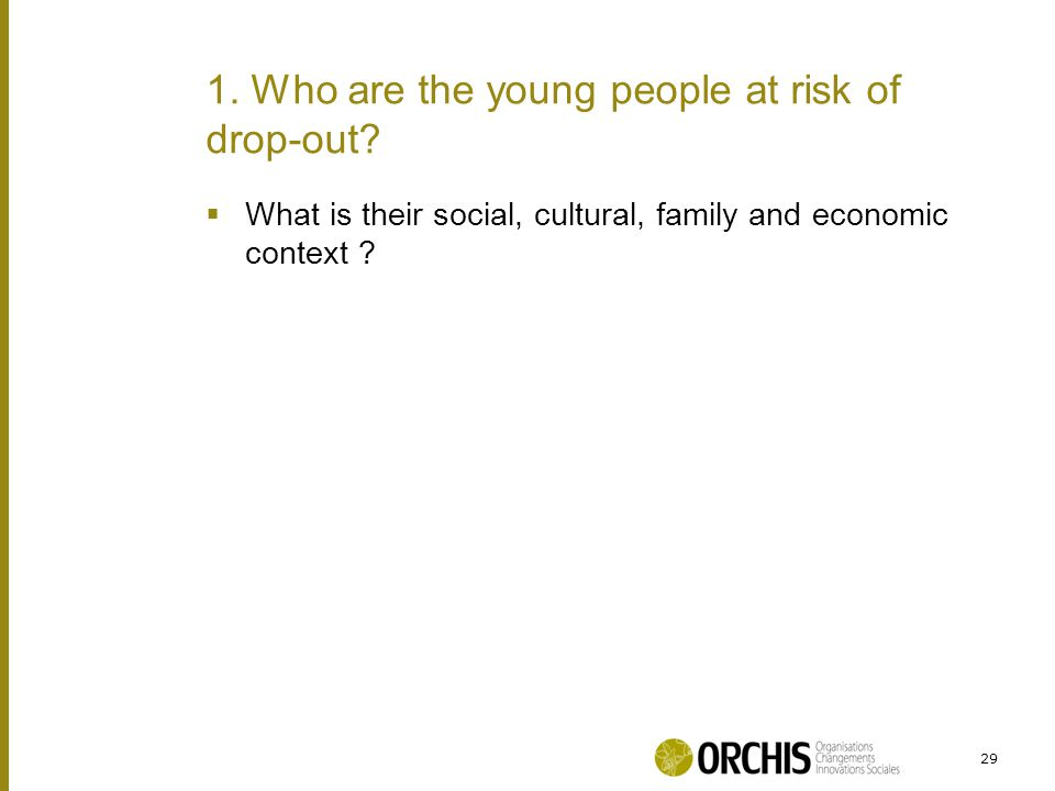  What is their social, cultural, family and economic context .