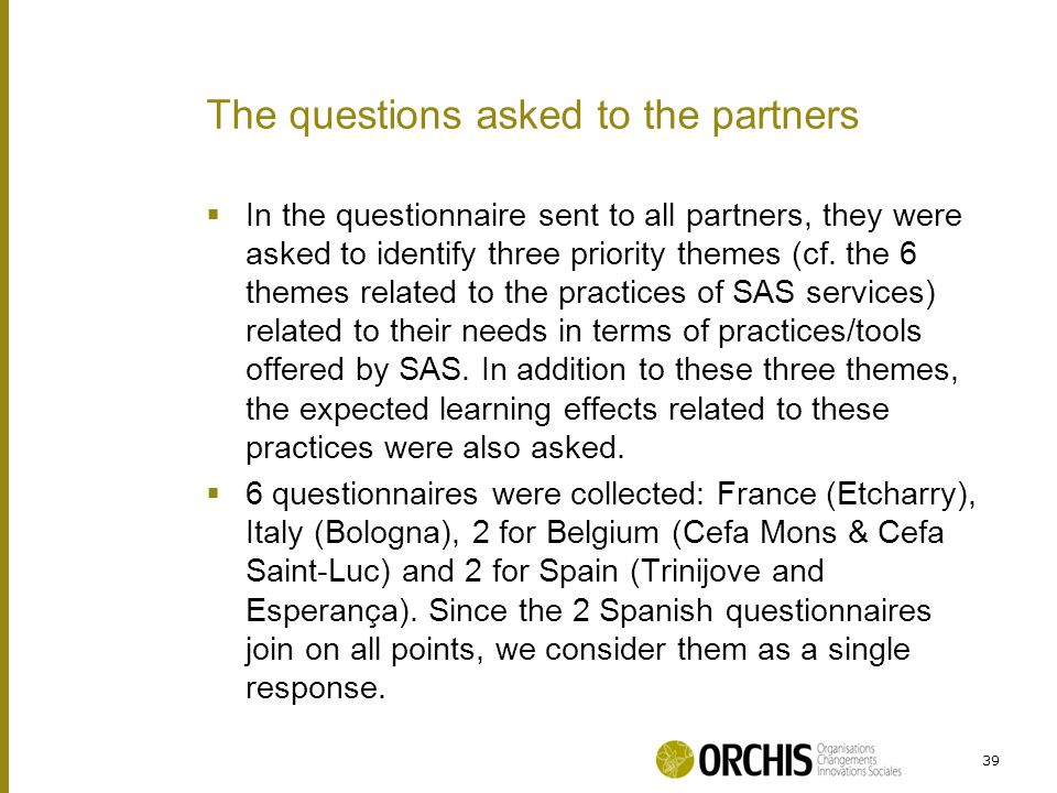  In the questionnaire sent to all partners, they were asked to identify three priority themes (cf.