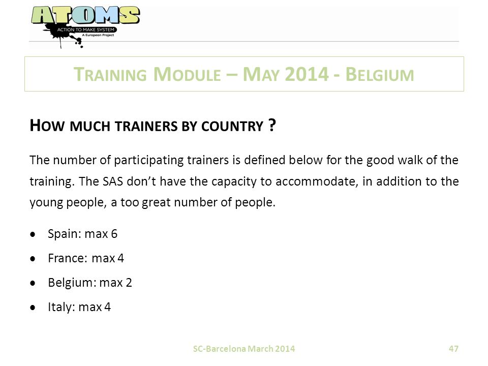 T RAINING M ODULE – M AY 2014 - B ELGIUM H OW MUCH TRAINERS BY COUNTRY .