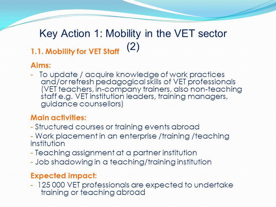Key Action 1: Mobility in the VET sector (2) 1.1.