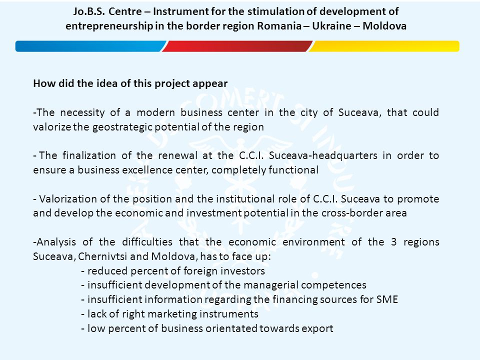 How did the idea of this project appear -The necessity of a modern business center in the city of Suceava, that could valorize the geostrategic potent