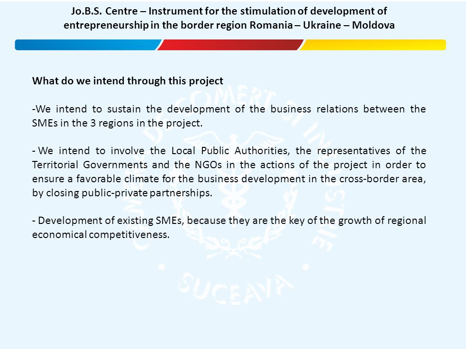 What do we intend through this project -We intend to sustain the development of the business relations between the SMEs in the 3 regions in the projec