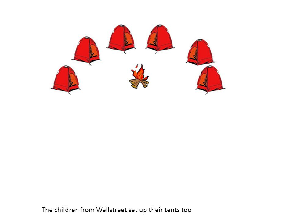 The children from Wellstreet set up their tents too