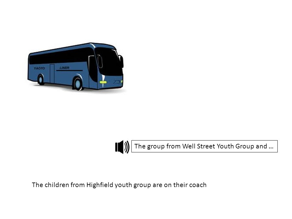 The children from Highfield youth group are on their coach The group from Well Street Youth Group and …
