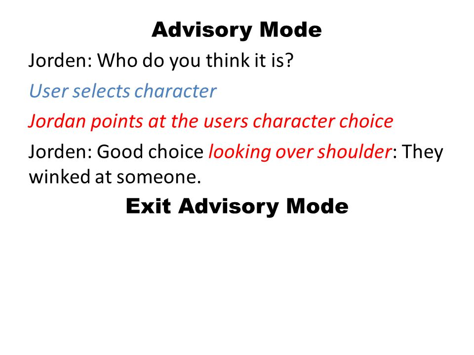 Advisory Mode Jorden: Who do you think it is.