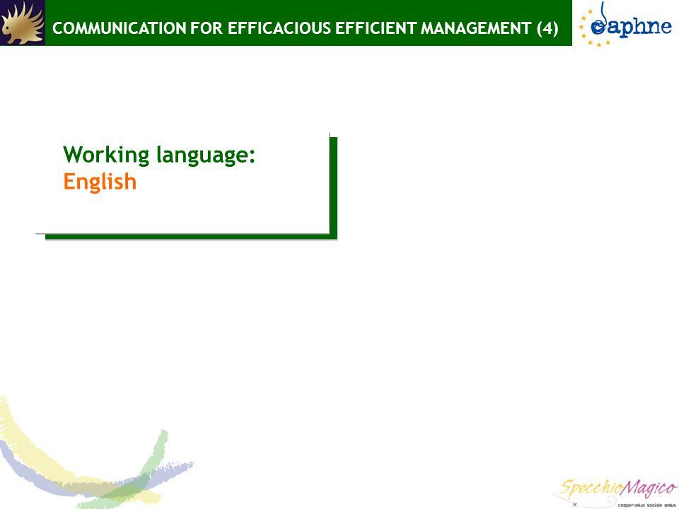 COMMUNICATION FOR EFFICACIOUS EFFICIENT MANAGEMENT (4) Working language: English