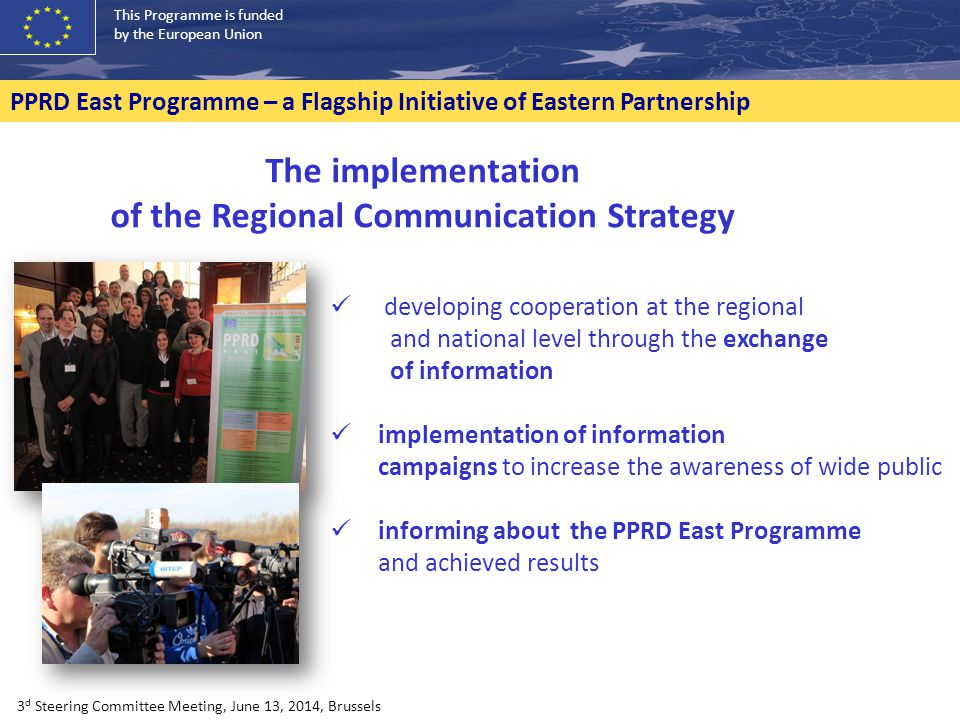 This Programme is funded by the European Union PPRD East Programme – a Flagship Initiative of Eastern Partnership developing cooperation at the region
