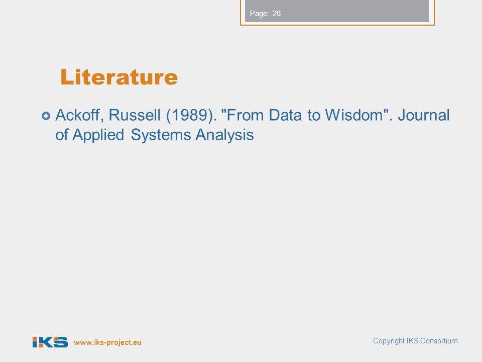 www.iks-project.eu Page: Literature  Ackoff, Russell (1989).