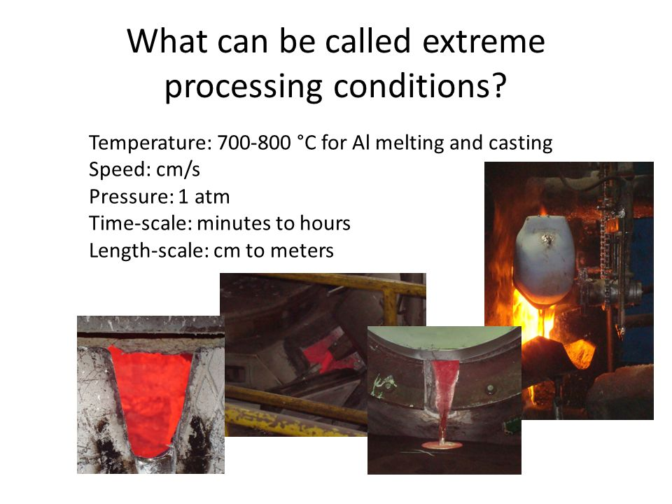 What can be called extreme processing conditions.