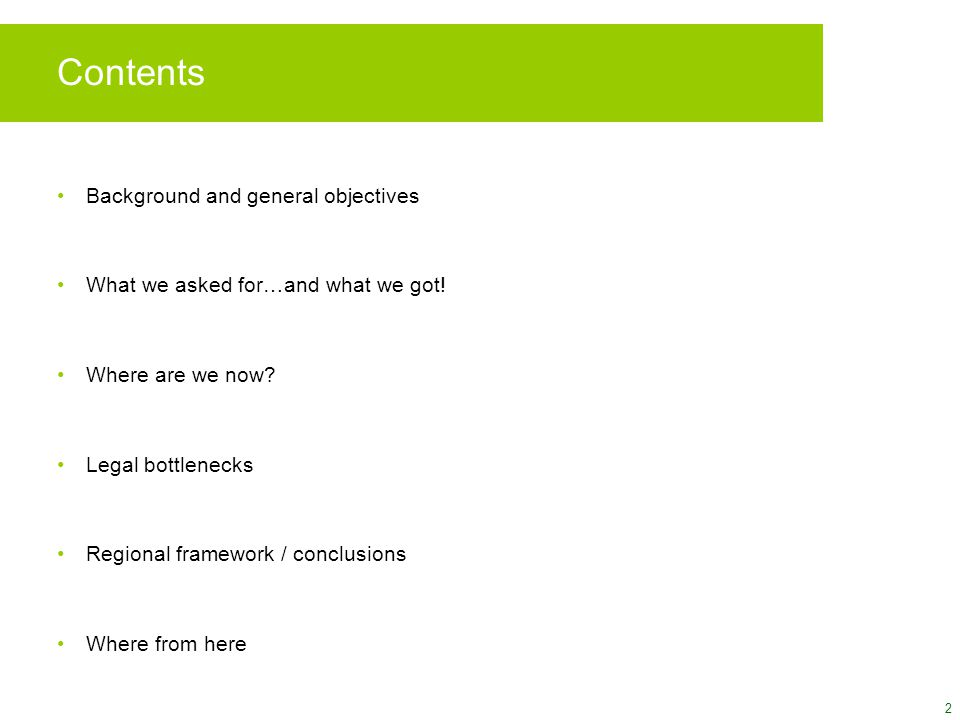 2 Contents Background and general objectives What we asked for…and what we got.