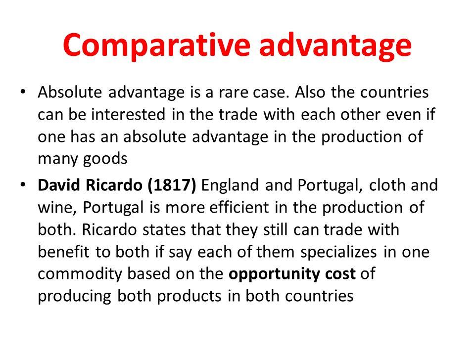 Comparative advantage Absolute advantage is a rare case.