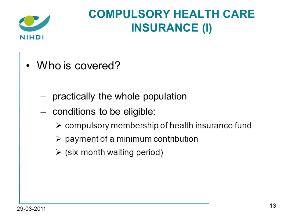 29-03-2011 13 COMPULSORY HEALTH CARE INSURANCE (I) Who is covered.