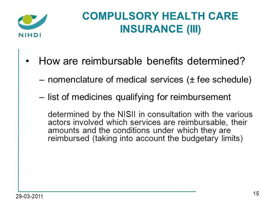 29-03-2011 15 COMPULSORY HEALTH CARE INSURANCE (III) How are reimbursable benefits determined.