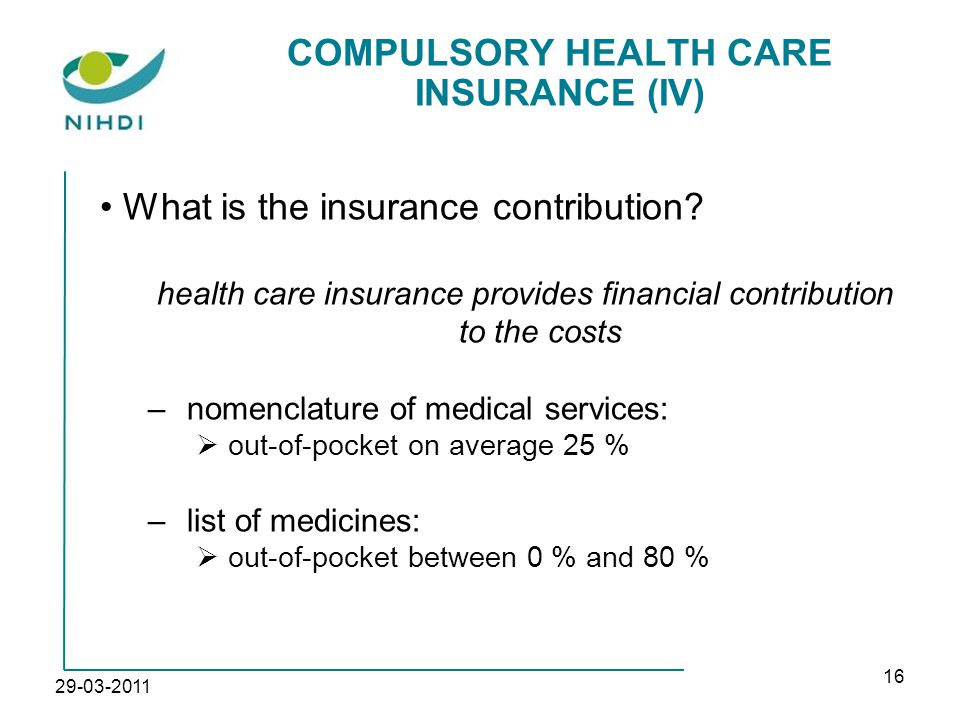 29-03-2011 16 COMPULSORY HEALTH CARE INSURANCE (IV) What is the insurance contribution.
