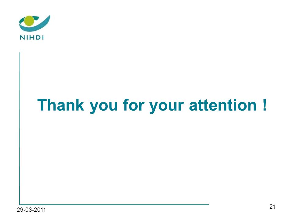 Thank you for your attention ! 29-03-2011 21