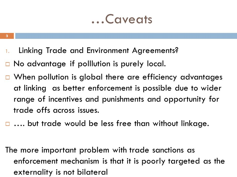 …Caveats 3 1. Linking Trade and Environment Agreements.