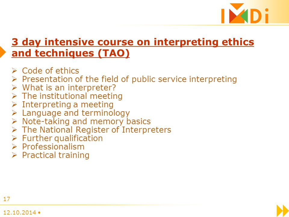  Code of ethics  Presentation of the field of public service interpreting  What is an interpreter.