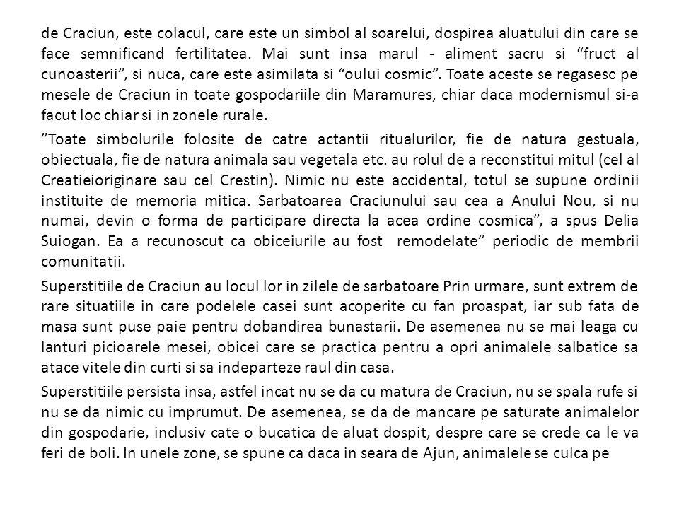 de Craciun, este colacul, care este un simbol al soarelui, dospirea aluatului din care se face semnificand fertilitatea.