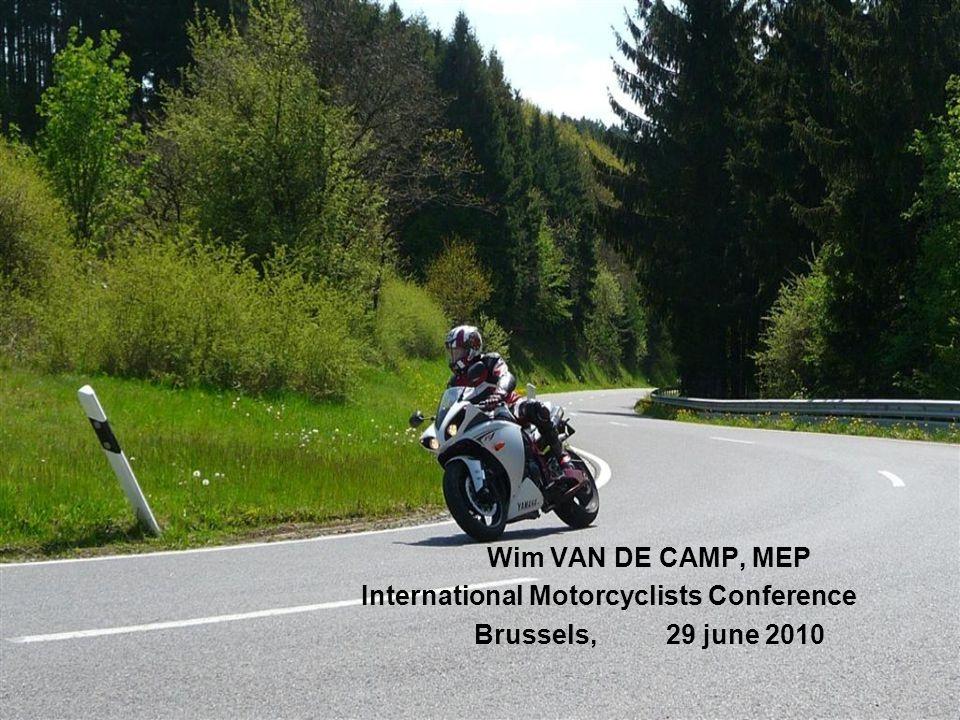 Wim VAN DE CAMP, MEP International Motorcyclists Conference Brussels, 29 june 2010