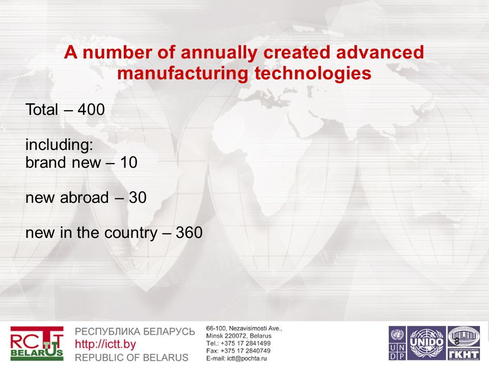 8 A number of annually created advanced manufacturing technologies Total – 400 including: brand new – 10 new abroad – 30 new in the country – 360