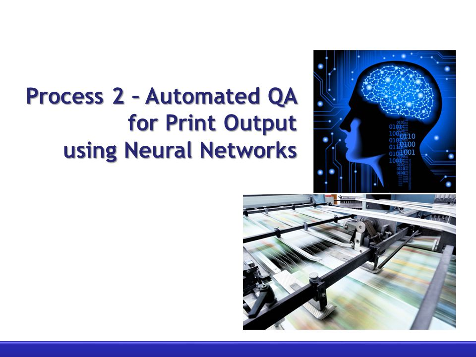 Process 2 – Automated QA for Print Output using Neural Networks