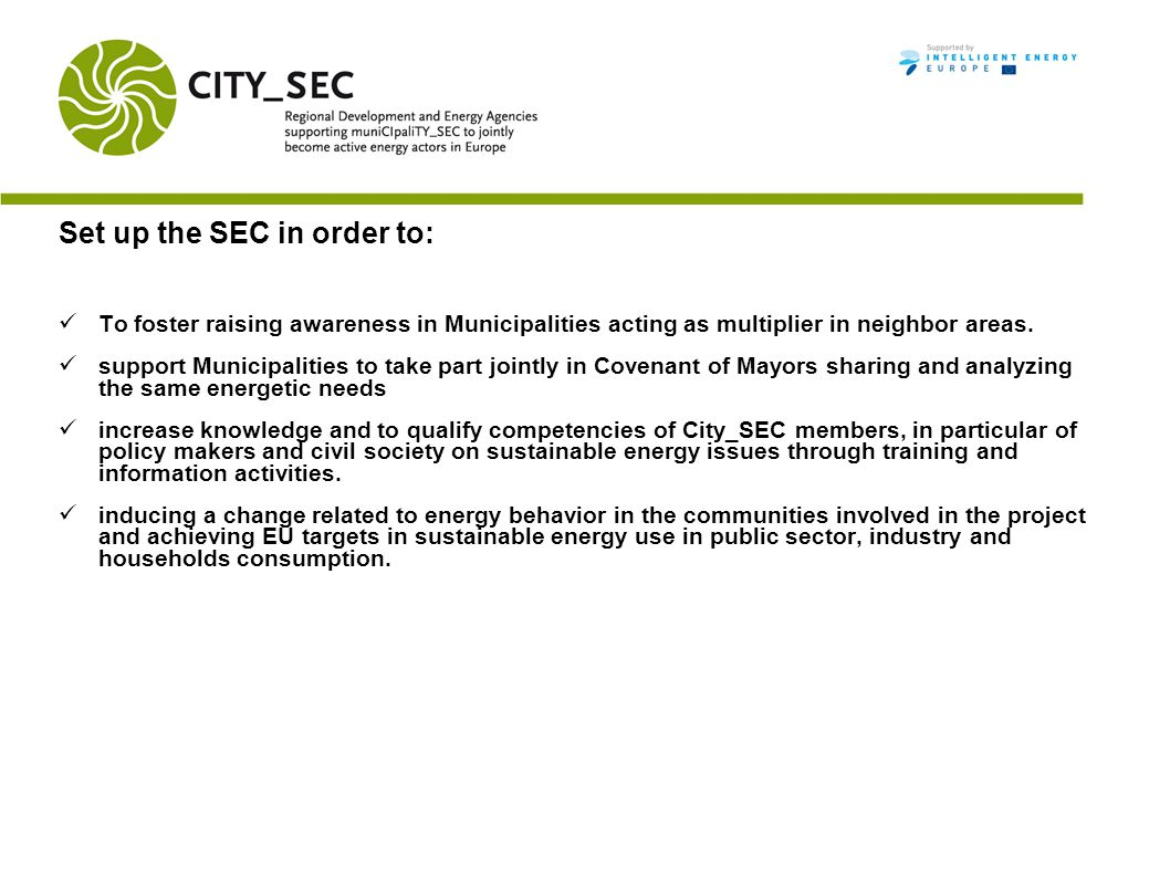 Set up the SEC in order to: To foster raising awareness in Municipalities acting as multiplier in neighbor areas.