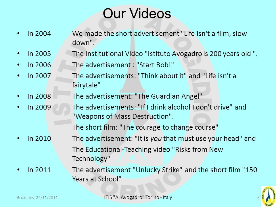 In 2004We made the short advertisement Life isn t a film, slow down .