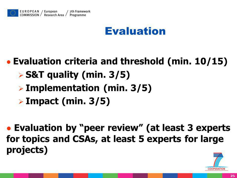 25 Evaluation criteria and threshold (min. 10/15)  S&T quality (min.