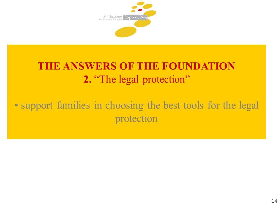 14 THE ANSWERS OF THE FOUNDATION 2.