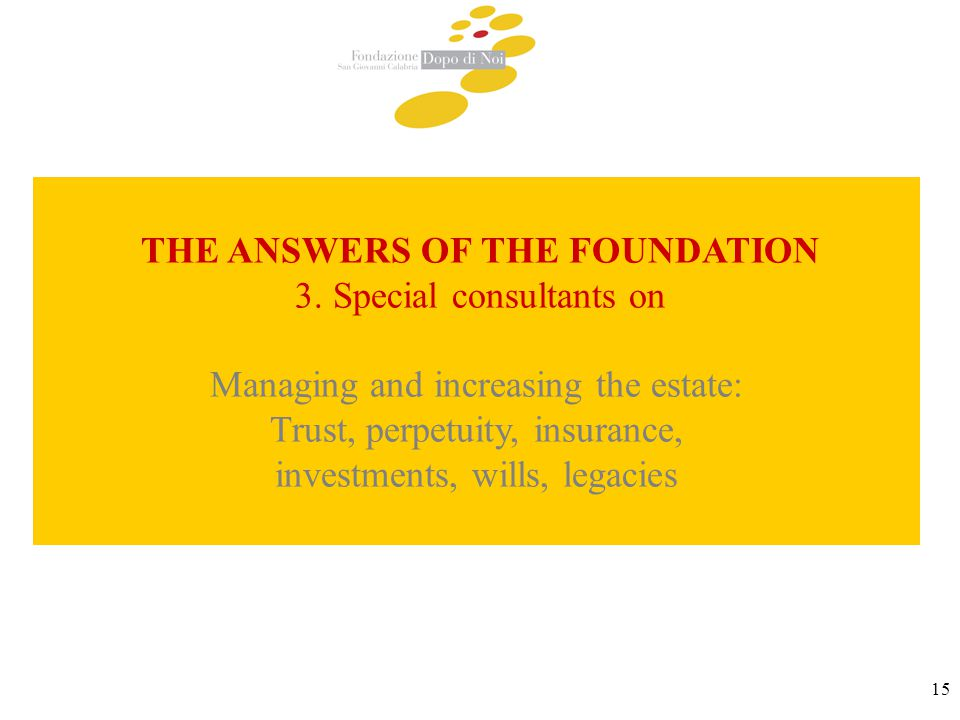 15 THE ANSWERS OF THE FOUNDATION 3.