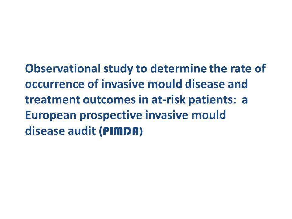 Observational study to determine the rate of occurrence of invasive mould disease and treatment outcomes in at-risk patients: a European prospective i