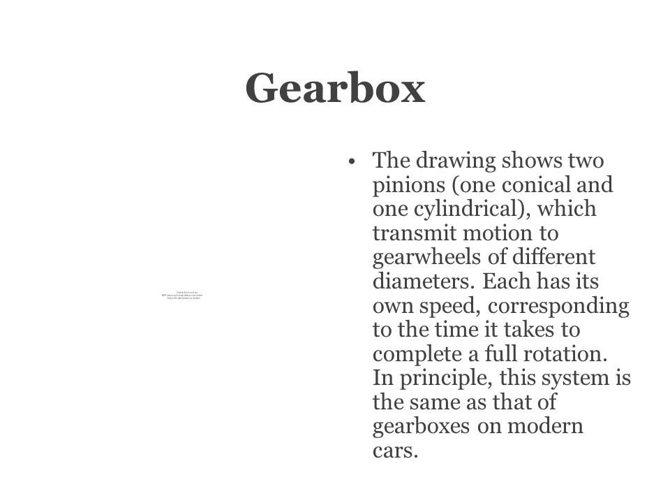 Gearbox The drawing shows two pinions (one conical and one cylindrical), which transmit motion to gearwheels of different diameters.