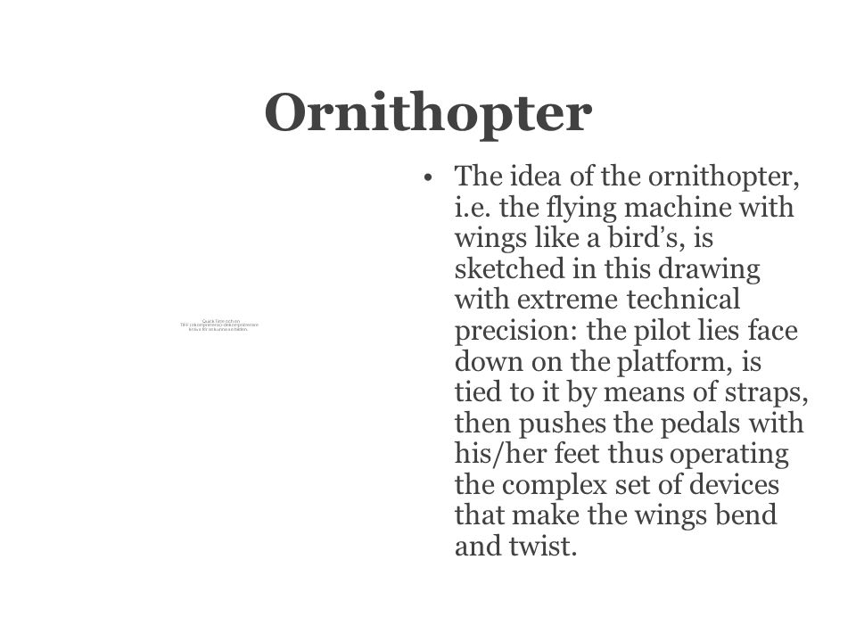 Ornithopter The idea of the ornithopter, i.e.