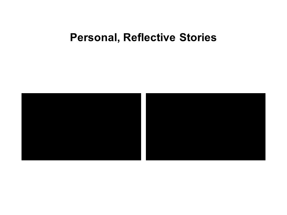 Personal, Reflective Stories