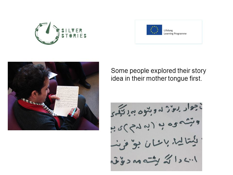 Some people explored their story idea in their mother tongue first.