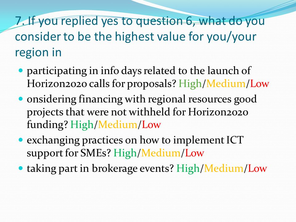 8. A priori, would you be interested in holding a brokerage event in your region? YES/NO