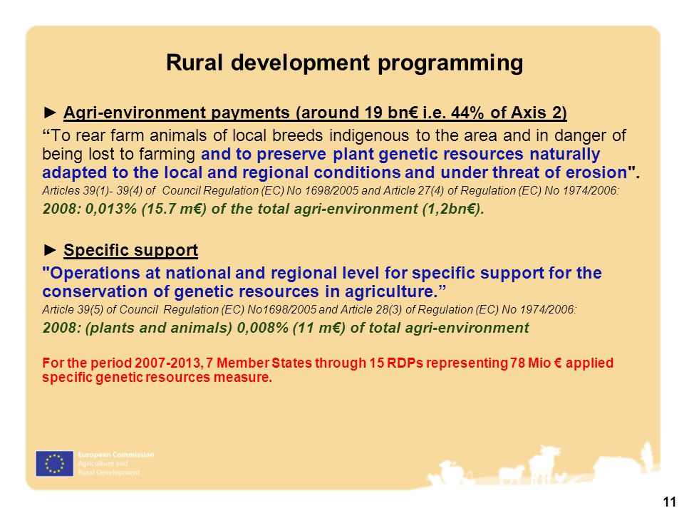 "► Agri-environment payments (around 19 bn€ i.e. 44% of Axis 2) ""To rear farm animals of local breeds indigenous to the area and in danger of being los"