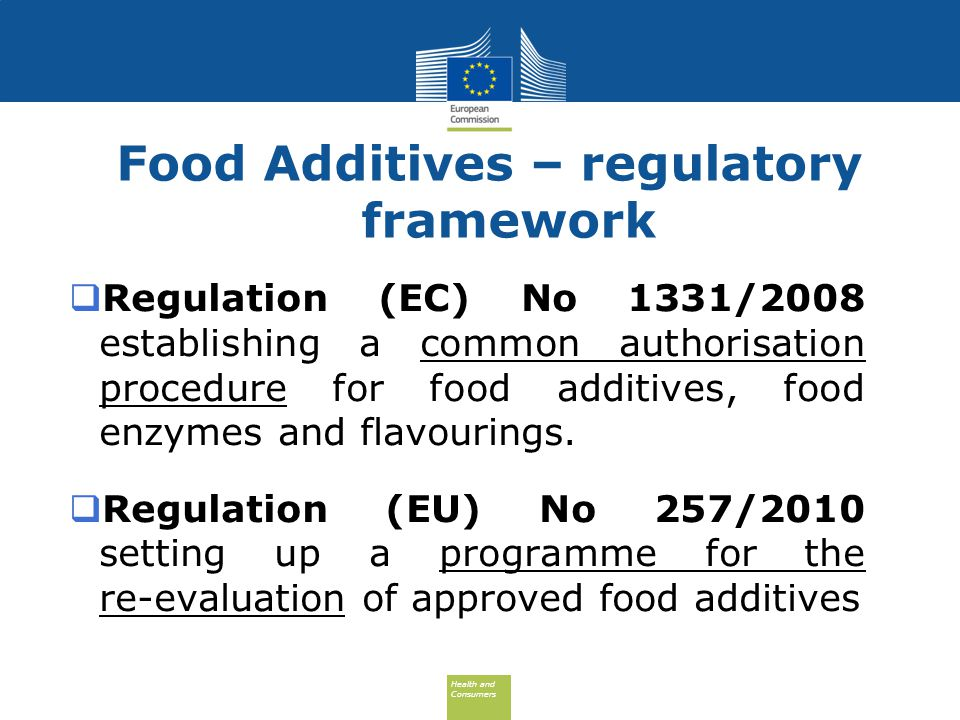 Health and Consumers Health and Consumers  Regulation (EC) No 1331/2008 establishing a common authorisation procedure for food additives, food enzyme