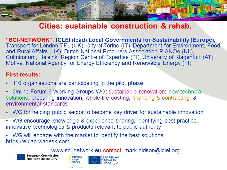 """Cities: sustainable construction & rehab. """"SCI-NETWORK"""": ICLEI (lead) Local Governments for Sustainability (Europe), Transport for London TFL (UK), Ci"""