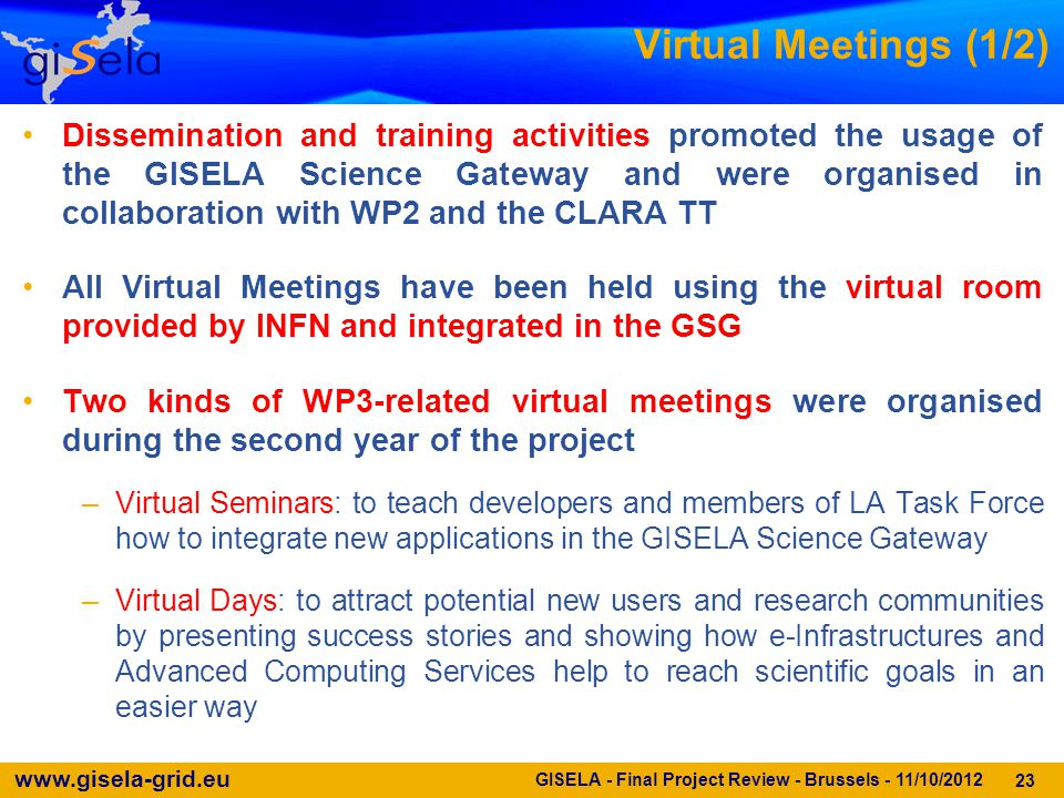 www.gisela-grid.eu Virtual Meetings (1/2) 23 GISELA - Final Project Review - Brussels - 11/10/2012 Dissemination and training activities promoted the
