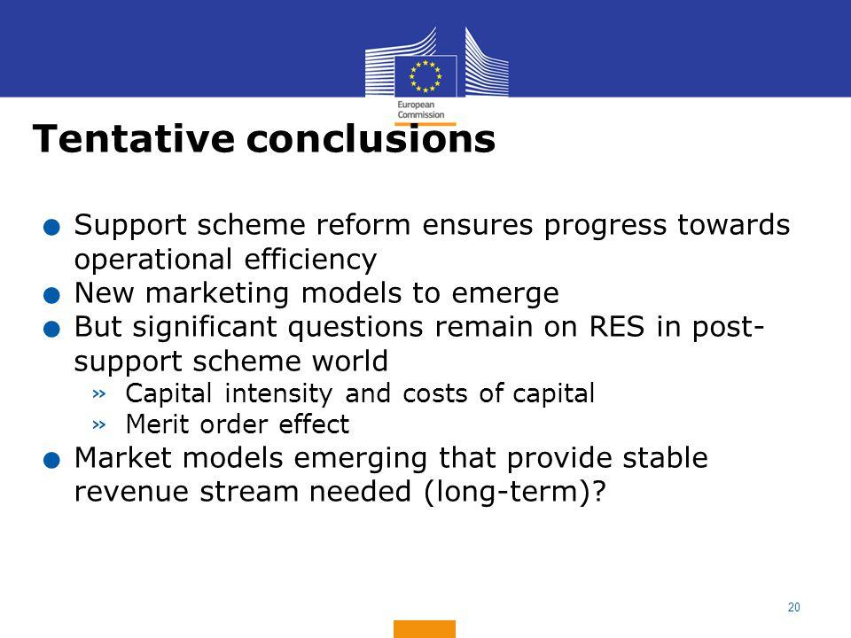 20 Tentative conclusions.Support scheme reform ensures progress towards operational efficiency.