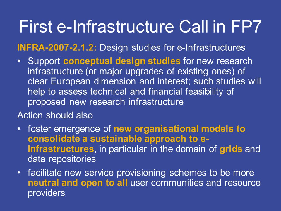 EGI Design Studycontact@eu-egi.org Challenge and Evolution of Grids Grids today: Project-based funding cycles are a serious problem for grid infrastructure planning and operations Users of grid infrastructures require long-term guarantees to protect their investments (for bringing applications to the grid) Requirements for sustainability: Consolidation of national grid infrastructures and corresponding national funding are key to long-term sustainability Coordination on European level is needed and should be driven by NGIs