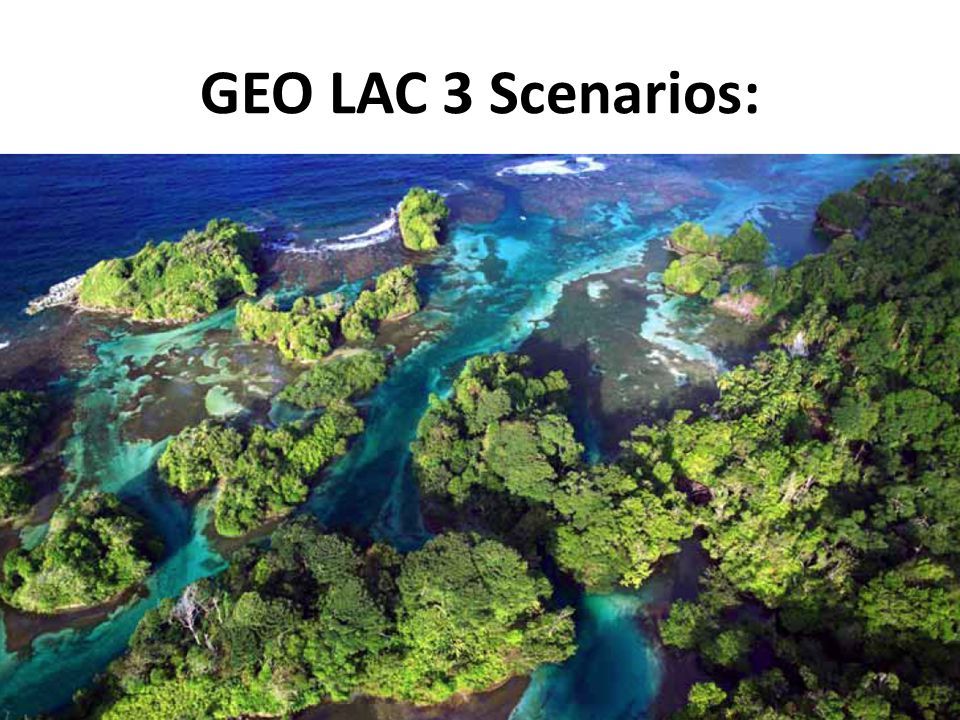 GEO LAC 3 Scenarios: