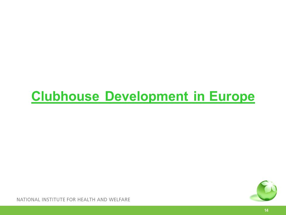 14 Clubhouse Development in Europe