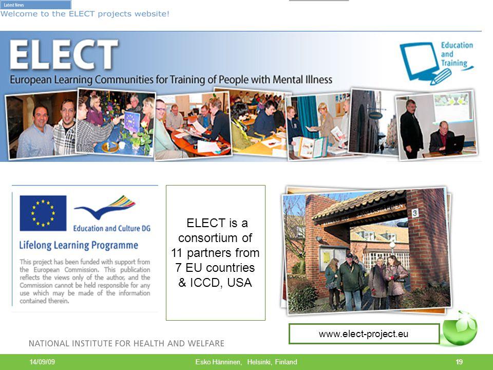 19 14/09/09 Esko Hänninen, Helsinki, Finland19 www.elect-project.eu ELECT is a consortium of 11 partners from 7 EU countries & ICCD, USA