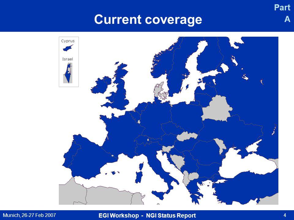 Munich, 26-27 Feb 2007 EGI Workshop - NGI Status Report 4 Current coverage Part A