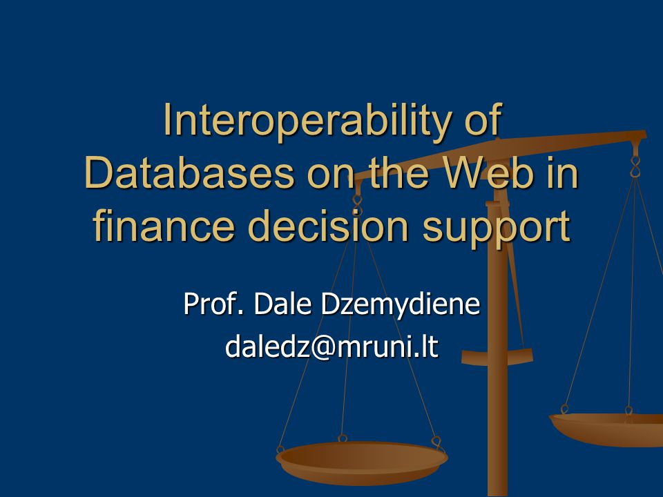 Interoperability of Databases on the Web in finance decision support Prof.