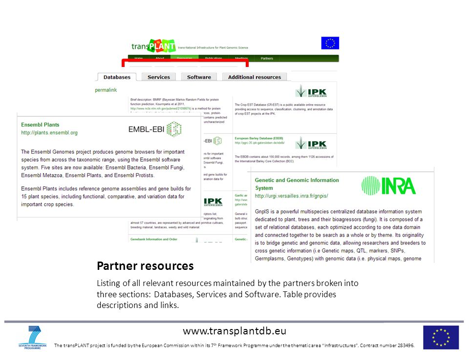 "www.transplantdb.eu The transPLANT project is funded by the European Commission within its 7 th Framework Programme under the thematic area ""Infrastru"