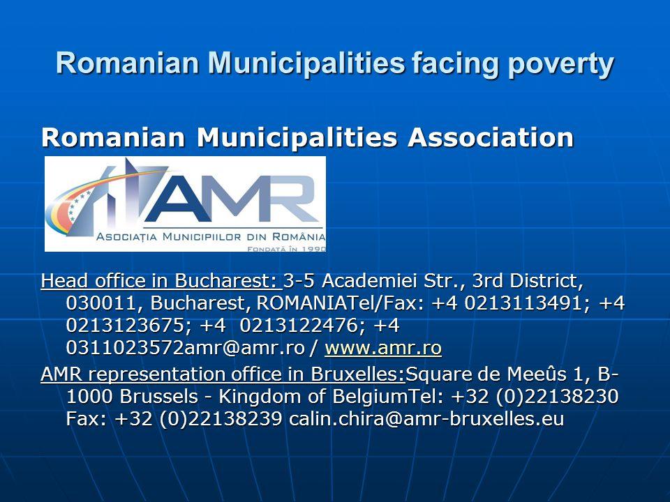 Romanian Municipalities facing poverty Romanian Municipalities Association Head office in Bucharest: 3-5 Academiei Str., 3rd District, 030011, Buchare