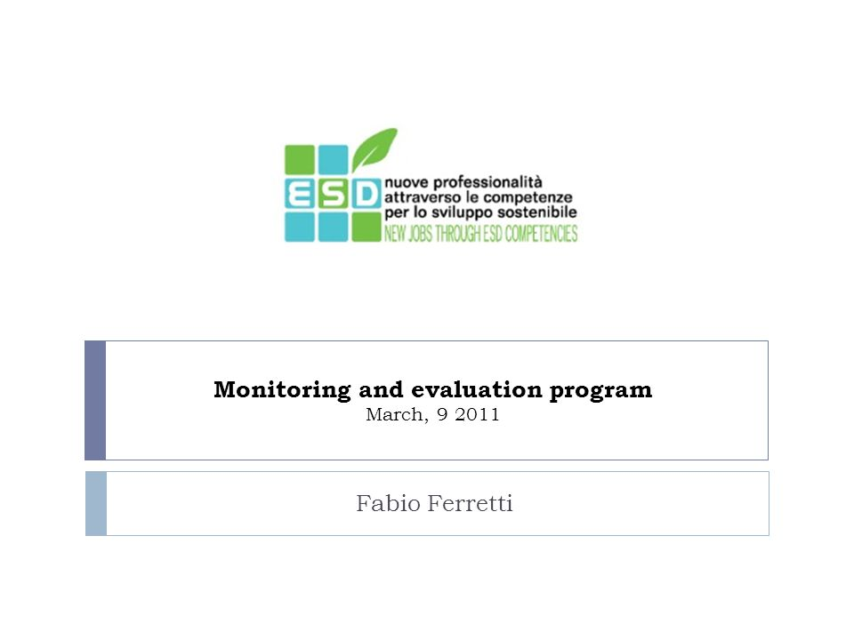 Monitoring and evaluation program March, 9 2011 Fabio Ferretti